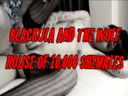 Blackula & The Wolf House of 10000 Shemales