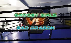 GroobyGirls VS Bad Dragon